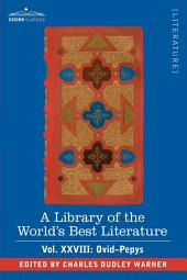 A Library of the World's Best Literature - Ancient and Modern - Vol.XXVIII (Forty-Five Volumes); Ovid-Pepys