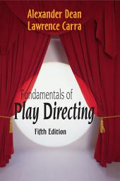 Fundamentals of Play Directing: Fifth Edition