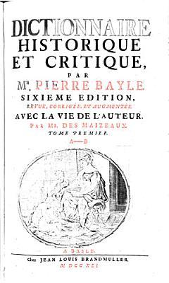 Dictionnaire historique et critique  par Mr  Pierre Bayle  Tome premier   quatri  me  PDF