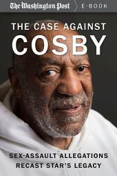 The Case Against Cosby: Sex-Assault Allegations Recast Star's Legacy