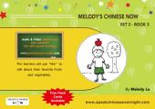 Melody's Chinese Now Set Two Book 3: For Young Learners