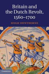 Britain and the Dutch Revolt, 1560–1700