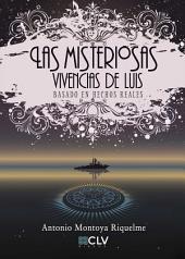 Las misteriosas vivencias de Luis