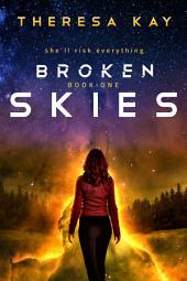Broken Skies: Volume 1