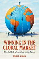 Winning in the Global Market  A Practical Guide to International Business Success PDF