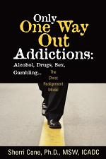 Only One Way Out Addictions