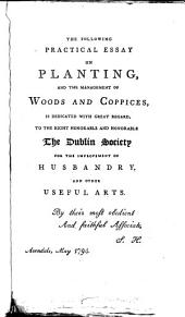 A practical treatise on planting: and the management of woods and coppices