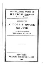 The Collected Works of Henrik Ibsen: A doll's house. Ghost