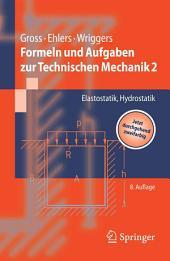 Formeln und Aufgaben zur Technischen Mechanik 2: Elastostatik, Hydrostatik, Ausgabe 8