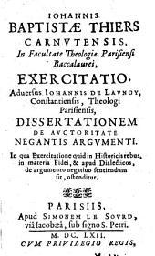 Exercitatio adversus Jo. de Launoy Dissert. de auctoritate negantis argumenti