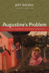 Augustine's Problem: Impotence and Grace