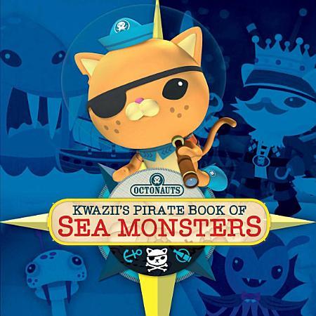 Octonauts  Kwazii s Pirate Book of Sea Monsters PDF