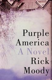 Purple America: A Novel