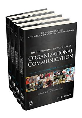 The International Encyclopedia of Organizational Communication  4 Volume Set PDF