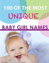 100 of the Most Unique Baby Girl Names