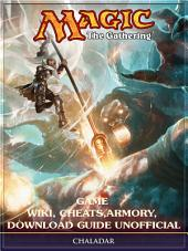 Magic The Gathering Game Wiki, Cheats, Armory, Download Guide Unofficial: Beat your Opponents!