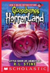 Little Shop of Hamsters (Goosebumps Horrorland #14)
