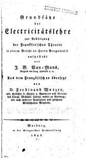 Grundsätze der electricitätslehre zur bestätigung der Franklin'schen theroie in einem briefe an herrn Brugnatelli, auf gestellt von J. B. van- Mons ... Aus dem französischen übers. von d. Ferdinand Wurzer ...