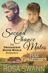 Second Chance Mates [Full Collection]: MM Alpha/Omega Mpreg Gay Romance