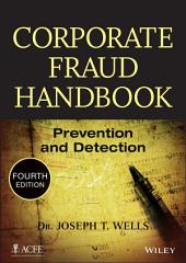 Corporate Fraud Handbook: Prevention and Detection, Edition 4