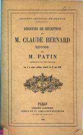 Discours de réception [à l'Académie Française] de M. Claude Bernard: réponse de M. Patin ... Lue à laséance publique annuelle du 27 mai 1869