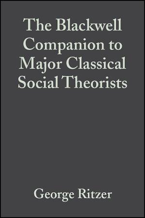 The Blackwell Companion to Major Classical Social Theorists PDF