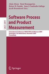 Software Process and Product Measurement: International Conferences IWSM 2009 and Mensura 2009 Amsterdam, The Netherlands, November 4-6, 2009. Proceedings