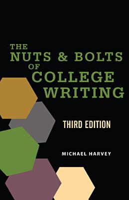 The Nuts and Bolts of College Writing PDF