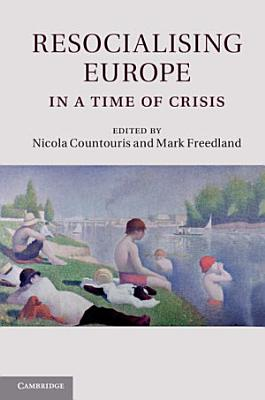 Resocialising Europe in a Time of Crisis PDF