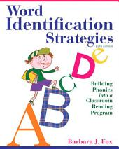 Word Identification Strategies: Building Phonics into a Classroom Reading Program, Edition 5