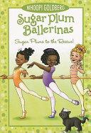 Sugar Plum Ballerinas: Sugar Plums to the Rescue!