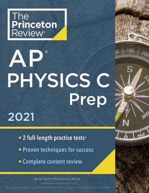 Princeton Review AP Physics C Prep 2021