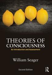 Theories of Consciousness: An Introduction and Assessment, Edition 2