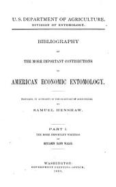 Bibliography of the More Important Contributions to American Economic Entomology: Volume 1, Parts 1-3