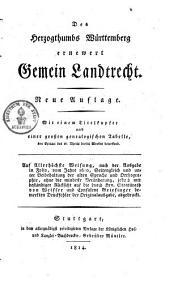 Des Herzogthumbs Württemberg ernewert gemein Landtrecht: mit e. Titelkupfer u. e. großen genealog. Tab