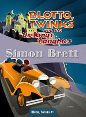 Blotto, Twinks and the Ex-King's Daughter: Blotto, Twinks #1