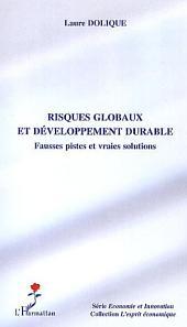Risques globaux et développement durable: Fausses pistes et vraies solutions