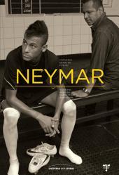 Neymar - Conversa entre pai e filho: Biografia