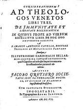 Considerationum ad theologos Venetos libri tres. (etc.)