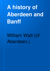 A history of Aberdeen and Banff