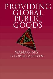 Providing Global Public Goods: Managing Globalization