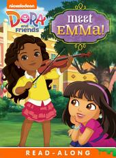 Meet Emma! Read-Along Storybook (Dora and Friends)