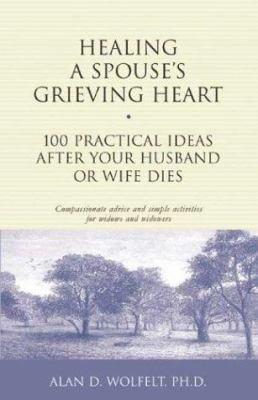 Healing a Spouse s Grieving Heart