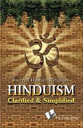 Hinduism Clarified and Simplified: A journy through the holy places of Hindus all over India