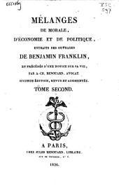Mélanges de morale, d'économie et de politique: extraits des ouvrages de Benjamin Franklin, et précédés d'une notice sur sa vie, Volume2