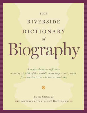 The Riverside Dictionary of Biography PDF