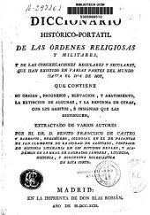 Diccionario histórico-portátil de las ordenes religiosas y militares, y de las congregaciones regulares y seculares, que han existido... hasta el día de hoy...