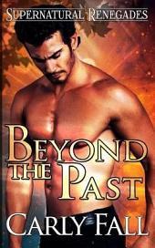 Beyond the Past: Supernatural Renegades Book 2