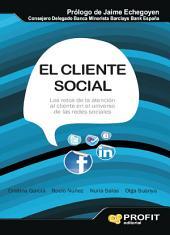 El cliente social: retos de la atención al cliente en el Universo de las Redes Sociales