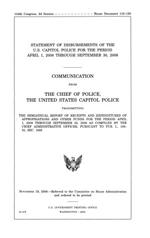 Statement of Disbursements of the U S  Capitol Police for the Period April 1  2008 Through September 30  2008  November 19  2008  110 2 House Document No  110 150